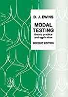 Modal Testing: Theory, Practice and Application (Mechanical Engineering Research Studies: Engineering Dynamics Series)