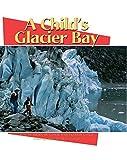 A Child%27s Glacier Bay