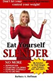 naturally slender - Eat Yourself Slender: Don't let your wayward hormones control your weight by Hoffman, Barbara A (2012) Paperback