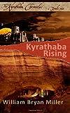 Kyrathaba Rising: Book 1 of the Kyrathaba Chronicles (Volume 1)