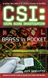 CSI: Crime Scene Investigation: Brass in Pocket, Jeff Mariotte, 1416545174