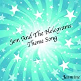 Jem And The Holograms Theme Song