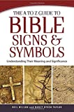 download ebook the a to z guide to bible signs and symbols: understanding their meaning and significance pdf epub