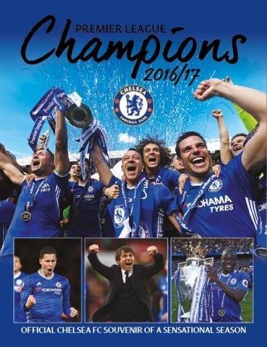 Chelsea FC: Premier League Champions 2017: Official Souvenir Of A Sensational Season
