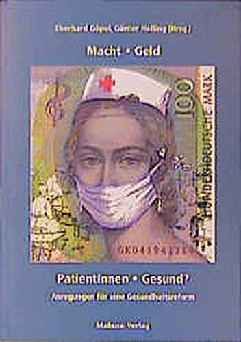 Macht, Geld, PatientInnen, Gesund?