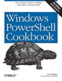 Windows PowerShell Cookbook: The Complete Guide