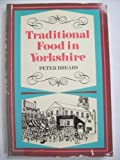 Traditional Food in Yorkshire, Brears, Peter, 085976169X