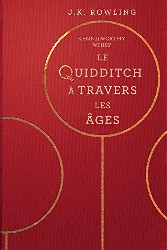 Le Quidditch à Travers Les Âges (La Bibliothèque de Poudlard) (French Edition)