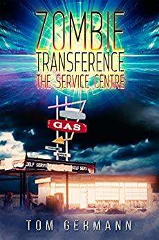 The Service Centre (Zombie Transference Book 1) by [Germann, Tom]