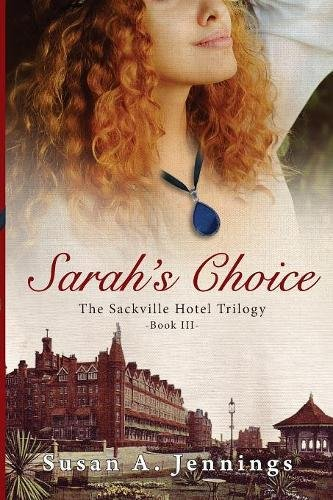 Download Sarah's Choice: The Sackville Hotel Trilogy - Book III (Volume 3) pdf