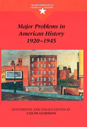 Major Problems in American History, 1920-1945: Documents and Essays (Major Problems in American History (Wadsworth))