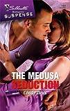 The Medusa Seduction (Silhouette Romantic Suspense)