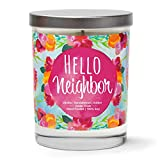 Hello Neighbor | Vanilla, Sandalwood, Amber | Scented Soy Candles |10 Oz. Jar Candle | Poured in USA | Decorative Aromatherapy | Housewarming Gifts for New Home | New Home Gift Ideas | New Home Gift