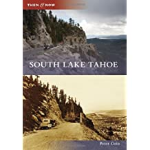 South Lake Tahoe (Then and Now)