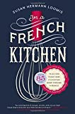 In a French Kitchen: Tales and Traditions of Everyday Home Cooking in France