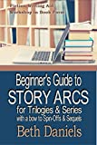 Beginners Guide to Story Arcs for Trilogies and Series (Fiction Writing Aids Workshop in Book Form 14)
