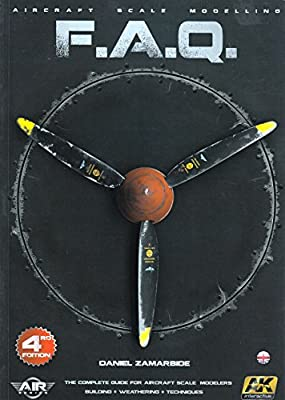 Aircraft Scale Modeling Faq Complete Guide Book - Ak Interactive 276