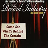 Insiders Guide to Understanding the Record Industr
