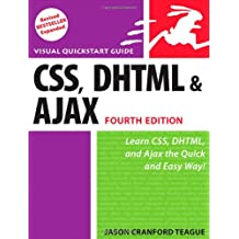 CSS, DHTML, and Ajax, Fourth Edition: Visual QuickStart Guide (4th Edition)