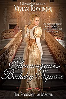 Shenanigans in Berkeley Square (The Scoundrel of Mayfair Book 3) by [Roycroft, Vivian]