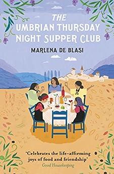 The Umbrian Thursday Night Supper Club by [de Blasi, Marlena]