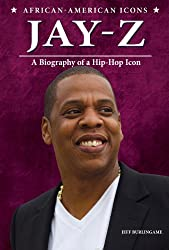 Jay-Z: A Biography of a Hip-Hop Icon (African-American Icons)