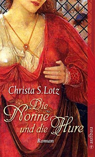 Die Nonne und die Hure: Roman