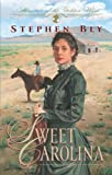 Sweet Carolina, Stephen A. Bly, 0891079734