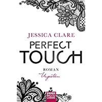 Perfect Touch - Ungestüm: Roman (Billionaires and Bridesmaids, Band 1)