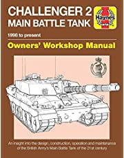 Challenger 2 Main Battle Tank Owners' Workshop Manual: 1998 to present - An insight into the design, construction, operation and maintenance of the British Army's Main Battle Tank of the 21st century