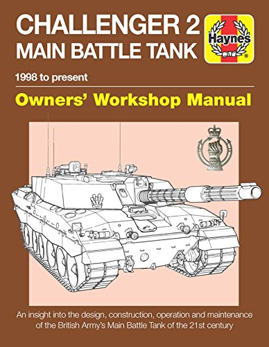 Challenger 2 Main Battle Tank Owners' Workshop Manual: 1998 to present - An insight into the design, construction, operation and maintenance of the ... Tank of the 21st century (Haynes Manuals) ()
