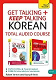 Get Talking and Keep Talking Korean Total Audio Course: The essential short course for speaking and understanding with confidence (Teach Yourself)