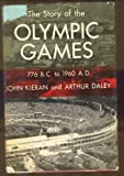 The Story of the Olympic Games, 776 B.C. to 1972, John Kieran and Arthur Daley, 0397008996