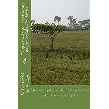 Degradação de Pastagens na Amazônia Ocidental: Avaliação e Alternativas de Recuperação (Portuguese Edition)