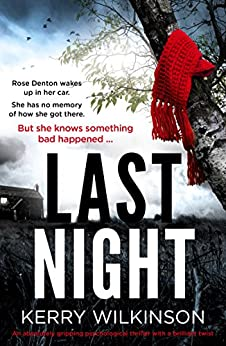 Last Night: An absolutely gripping psychological thriller with a brilliant twist by [Wilkinson, Kerry]