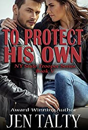 To Protect His Own (New York State Trooper Series Book 5)