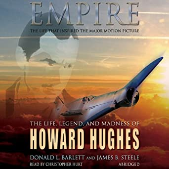 Empire The Life Legend and Madness of Howard Hughes