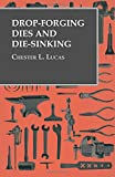 img - for Drop-Forging Dies and Die-Sinking book / textbook / text book
