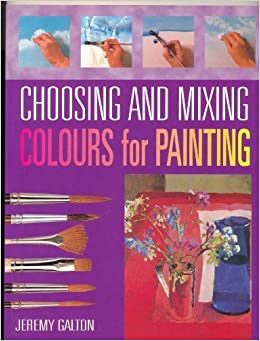 Choosing and Mixing Colours for Painting