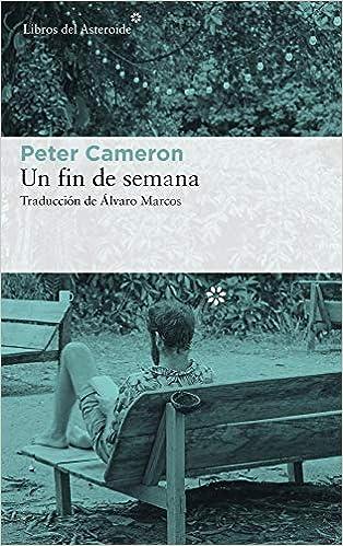 Un fin de semana: 204 (Libros del Asteroide): Amazon.es ...