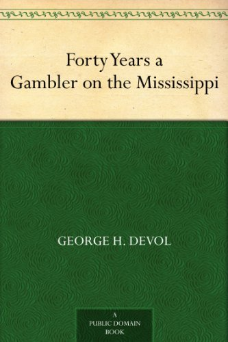 Forty Years a Gambler on the - Riverboat Mississippi