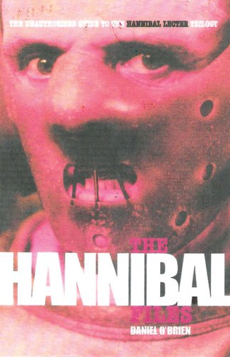 The Hannibal Files: The Unauthorised Guide to the Hannibal Lecter Phenomenon