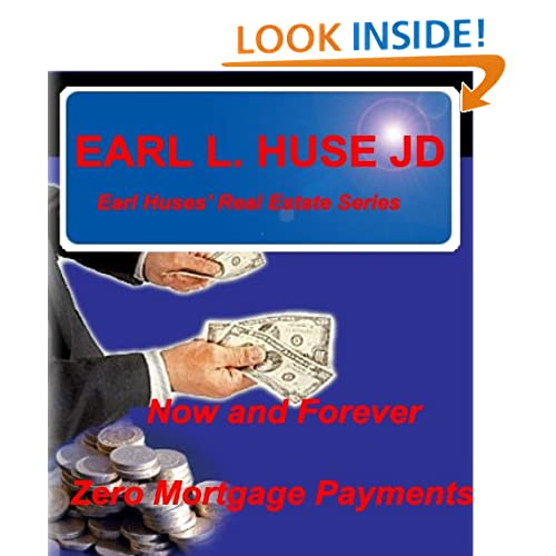 Now and Forever-Zero Mortgage Payments (Earl Huse' Real Estate Series) Earl Huse
