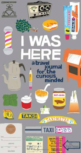 I Was Here A Travel Journal for the Curious Minded