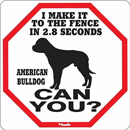American Bulldog 2.8 Seconds Sign