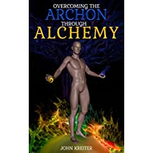 Overcoming the Archon Through Alchemy