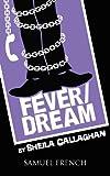 Fever/Dream, Sheila Callaghan, 0573699240
