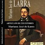Artículos de Costumbres IV [Custom Items IV]   Mariano José de Larra