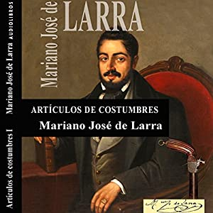 Artículos de Costumbres I [Custom Items I] Audiobook