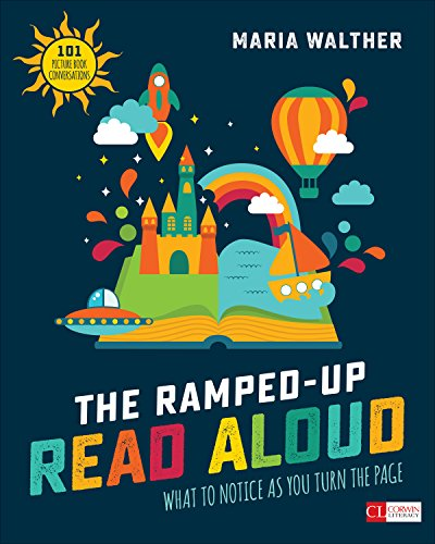 Pdf Teaching The Ramped-Up Read Aloud: What to Notice as You Turn the Page [Grades PreK-3] (Corwin Literacy)